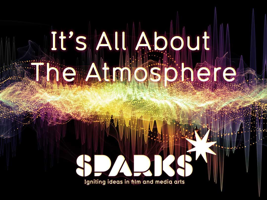 Sparks Film Classes for Kids - Atmosphere in Film